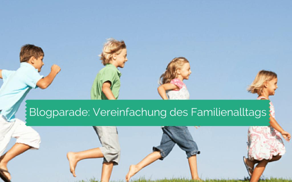 3 Tipps zur Vereinfachung des Familienalltags