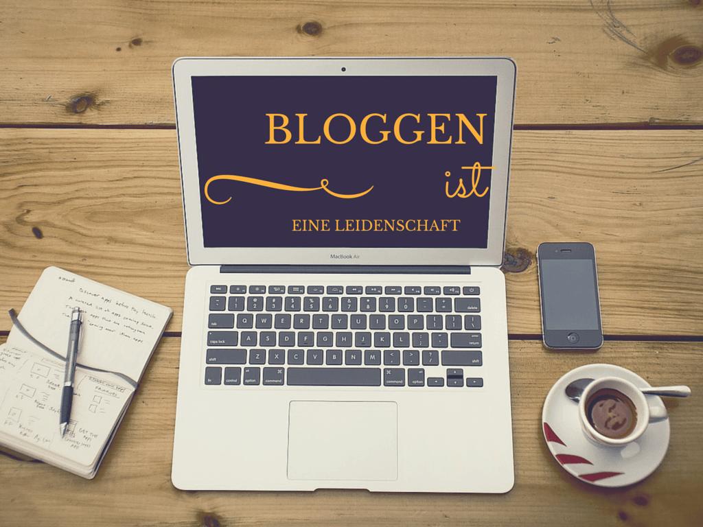Bloggen ist eine Leidenschaft