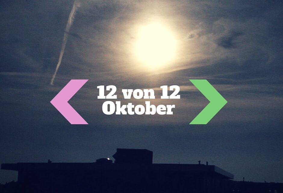 12 von 12 im Oktober 2015