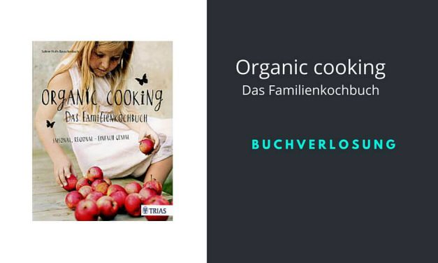 Organic Cooking {Buchverlosung}