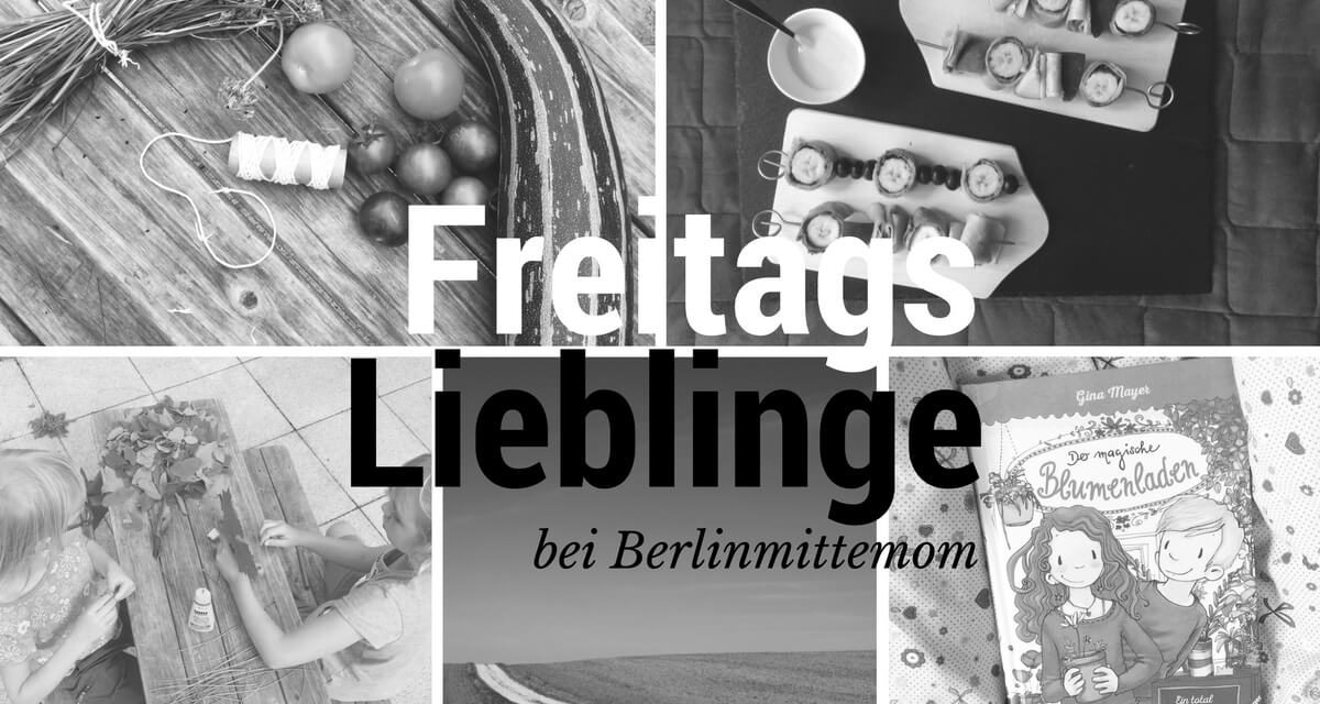5 Bilder 5 Tage: Freitagsliebling {05.06.2016}