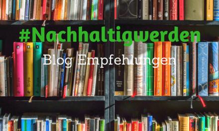 #Nachhaltigwerden: Meine Blogempfehlungen