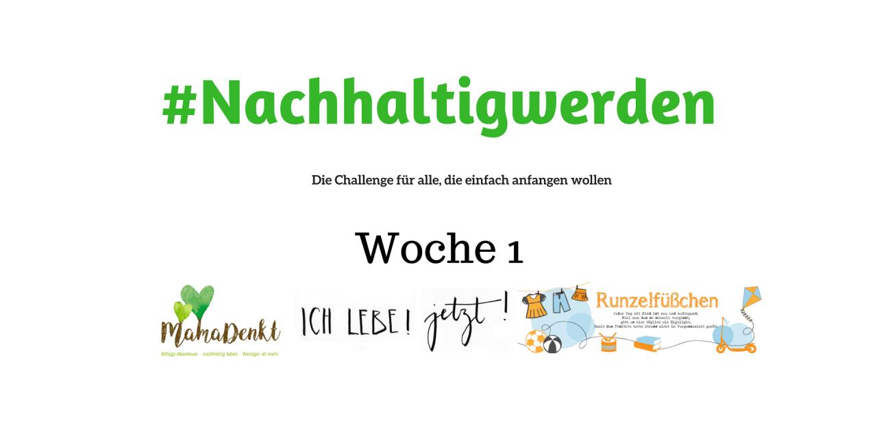 #Nachhaltigwerden – Woche 1 der Challenge