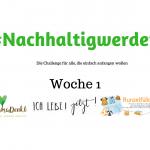 Woche eins der #nachhaltigwerden Challenge