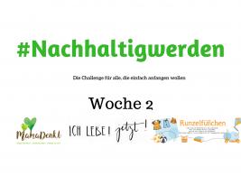 #Nachhaltigwerden – Woche 2 der Challenge