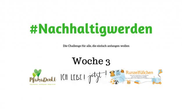 #Nachhaltigwerden – Woche 3 der Challenge