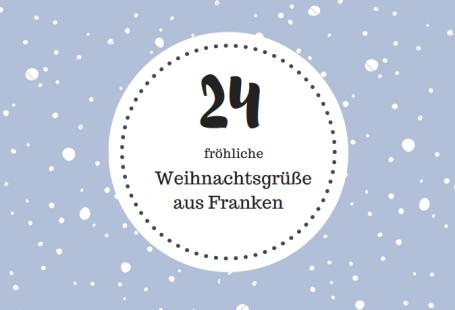 24 Fröhliche Weihnachtsgrüße aus Franken