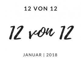 12 von 12 | Januar 2018