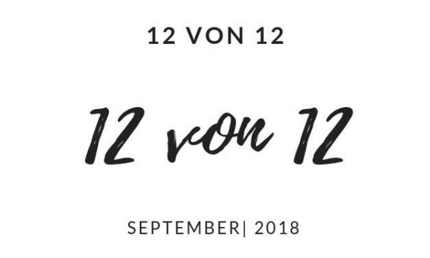 12 von 12 | September 2018