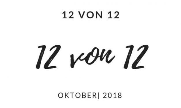12 von 12 | Oktober 2018