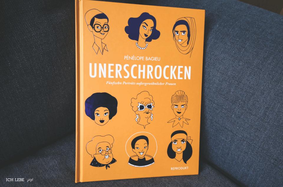 """""""Unerschrocken - Fünfzehn Portraits außergewöhnlicher Frauen"""""""