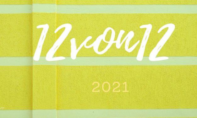 12 von 12 im Lockdown April 2021