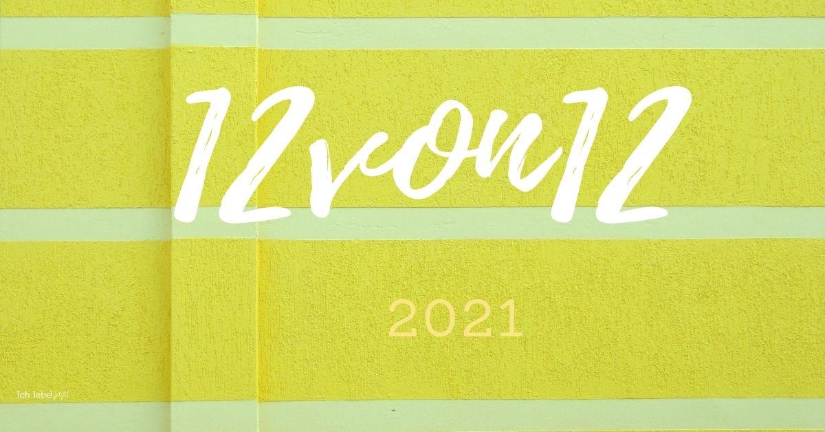 12 von 12 im Lockdown Januar 2021