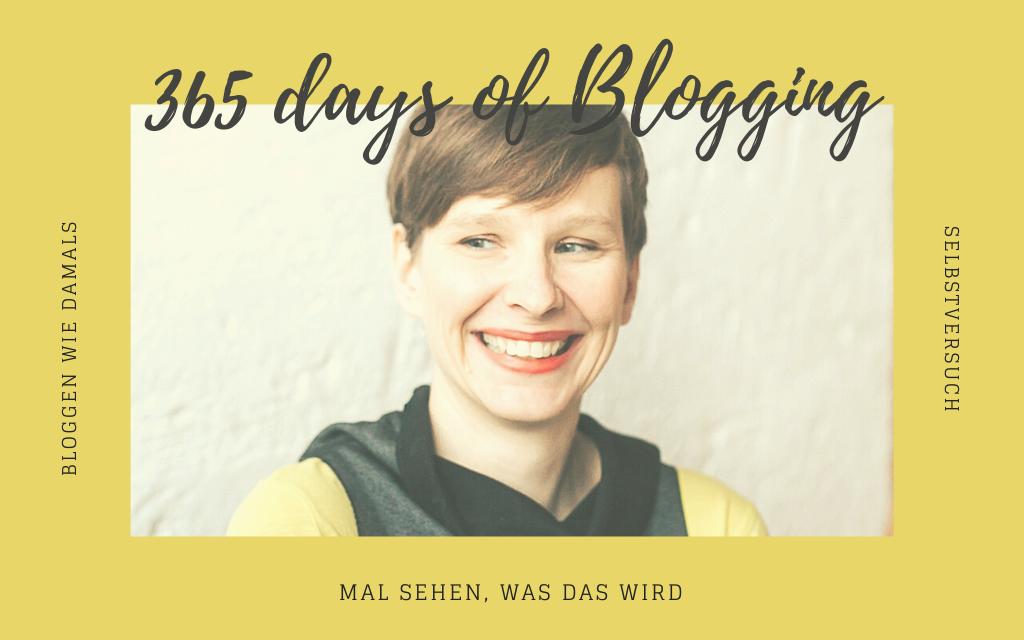 Erneuter SelbstVersuch: 365 days of blogging