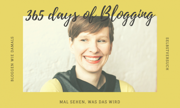 Erneuter SelbstVersuch: 365 days of blogging